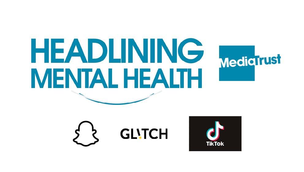 Mental Health Awareness week banner containing Headlining mental health, Media Trust, Snapchat, TikTok and Glitch logos